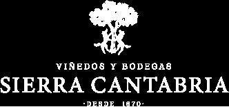 VIÑEDOS y BODEGAS SIERRA CANTABRIA Desde 1870